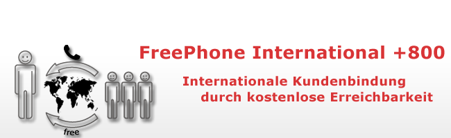FreePhone International +800 Servicenummer (UIFN): internationale Kundenbindung durch kostenlose Erreichbarkeit